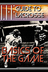 Guide to Lacrosse - Basics of The Game